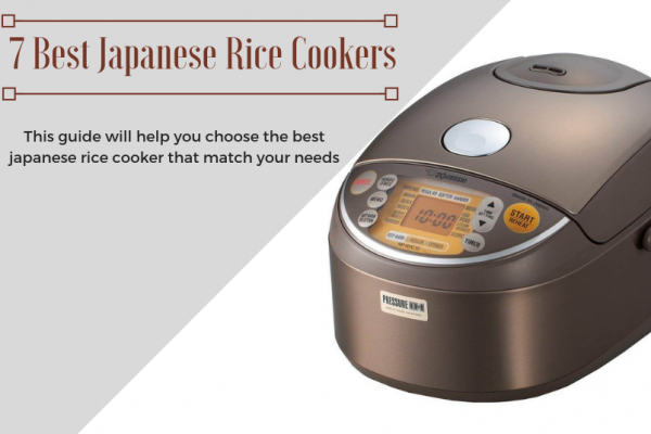 The 7 Best Japanese Rice Cookers