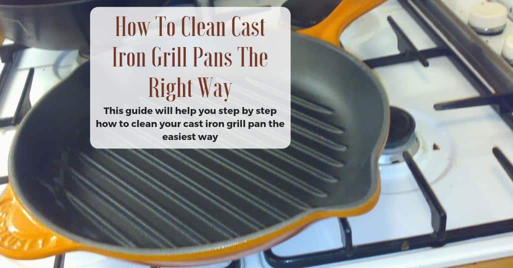 a guide to learn how to clean cast iron grill pans