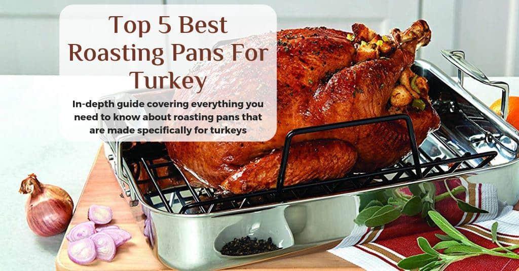 Top 7 Best Roasting Pans For Turkey Desired Cuisine