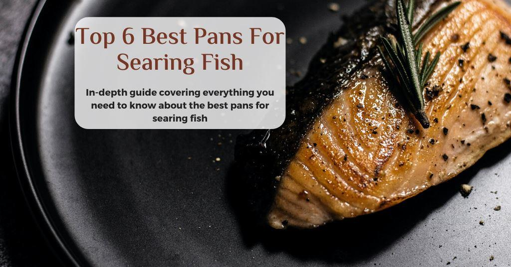 best skillet for searing fish
