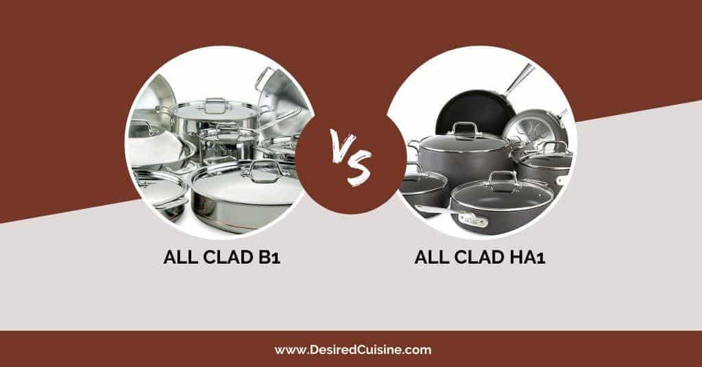 all clad ha1 vs b1