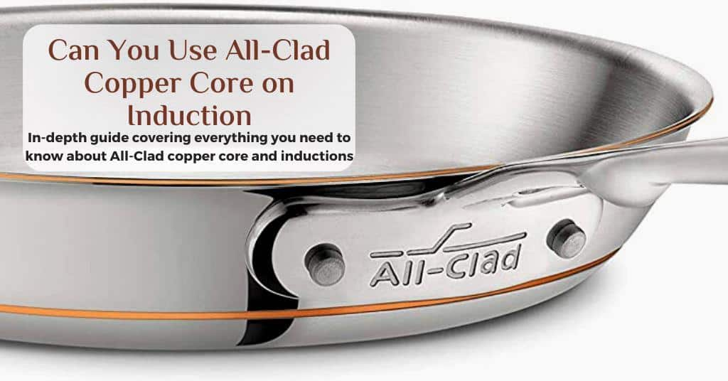 can you use all clad copper core on induction