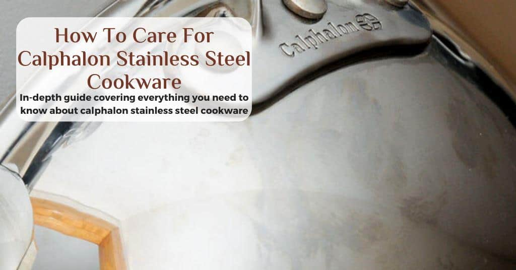 how to care for calphalon stainless steel cookware