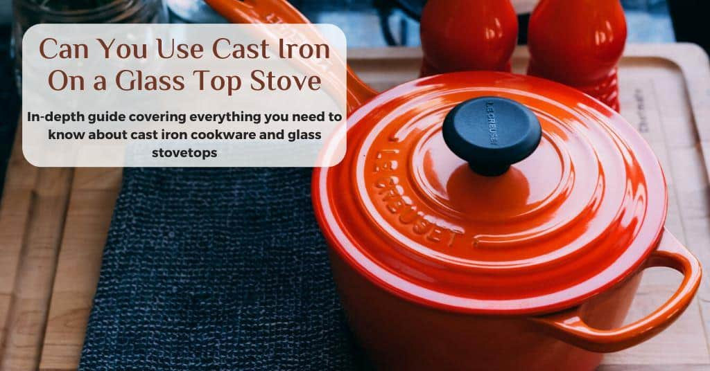 can you use cast iron on a glass top stove