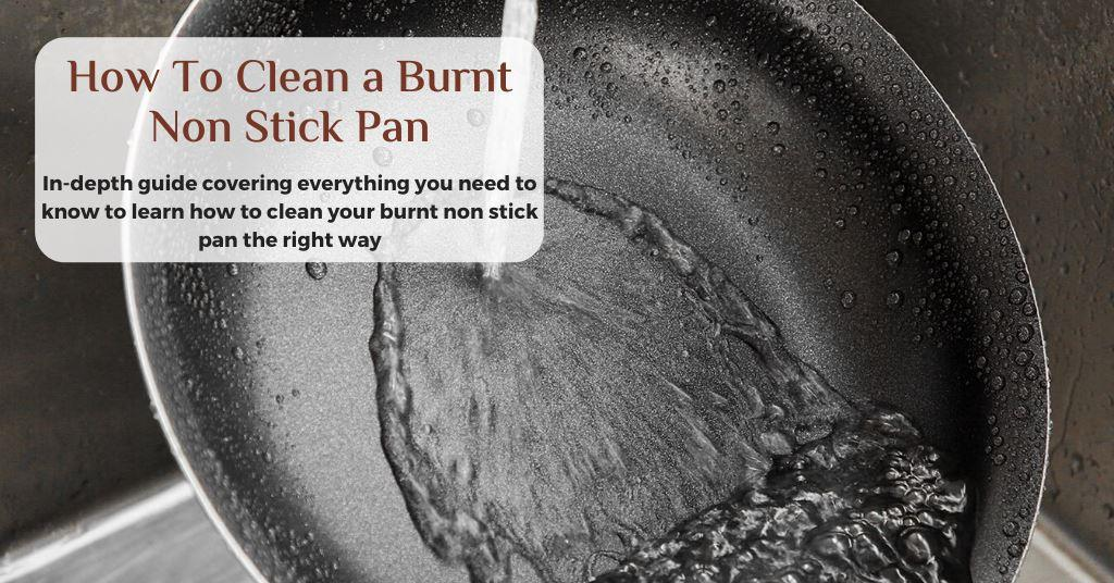 how to clean a burnt non stick pan